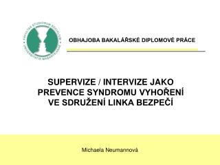 SUPERVIZE / INTERVIZE JAKO PREVENCE SYNDROMU VYHOŘENÍ VE SDRUŽENÍ LINKA BEZPEČÍ