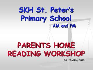 SKH St. Peter's Primary School AM and PM PARENTS HOME READING WORKSHOP