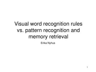 Visual word recognition rules vs. pattern recognition and memory retrieval