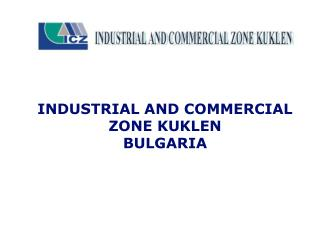 INDUSTRIAL AND COMMERCIAL  ZONE KUKLEN  BULGARIA