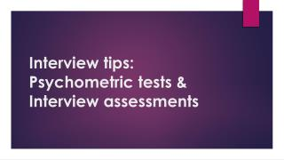 Interview tips: Psychometric  tests & Interview assessments