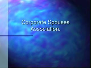 Corporate Spouses Association.