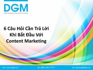 6 Câu Hỏi Cần Trả Lời Khi Bắt Đầu Với Content Marketing