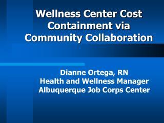 Wellness Center Cost Containment via Community Collaboration