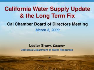 Lester Snow,  Director California Department of Water Resources