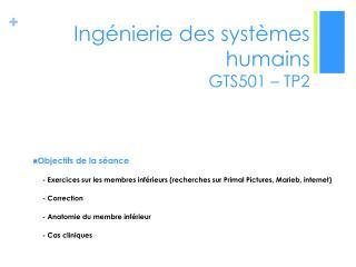 Ingénierie des systèmes humains  GTS501 – TP2
