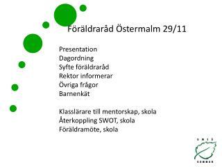 Presentation Dagordning Syfte föräldraråd Rektor informerar  Övriga frågor  Barnenkät