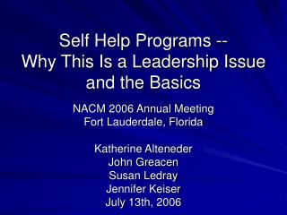 Self Help Programs -- Why This Is a Leadership Issue and the Basics