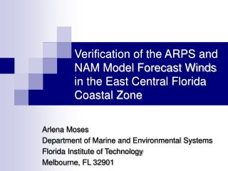 Verification of the ARPS and NAM Model Forecast Winds in the East Central Florida Coastal Zone
