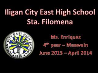 Ms. Enriquez 4 th  year –  Maawain June 2013 – April 2014