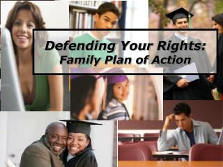 Defending Your Rights : Family  Plan of  Action