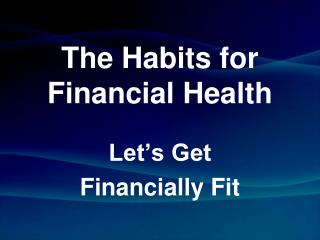 The Habits for Financial Health