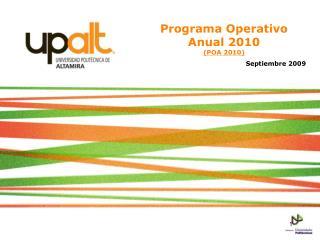 Programa Operativo Anual 2010 (POA 2010) Septiembre 2009