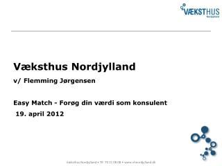 V�ksthus Nordjylland v/ Flemming J�rgensen Easy Match - For�g din v�rdi som konsulent