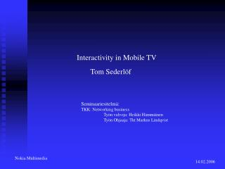 Interactivity in Mobile TV