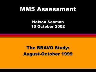 MM5 Assessment Nelson Seaman 10 October 2002