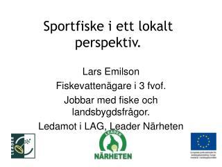 Sportfiske i ett lokalt perspektiv.