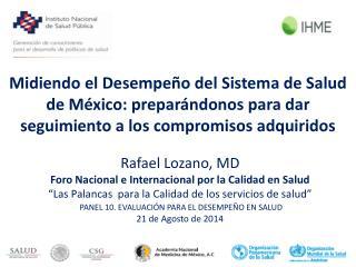 Rafael Lozano, MD Foro Nacional e  Internacional  por  la  Calidad en Salud