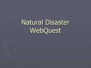 Natural Disaster WebQuest