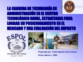 Preparado por:  C ésar Agustín Arcos García Fecha: Marzo 4 , 2004