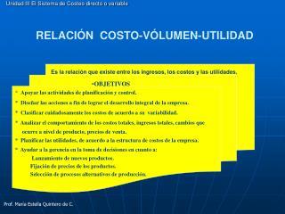 RELACIÓN  COSTO-VÓLUMEN-UTILIDAD