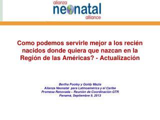 Bertha Pooley y Goldy Mazia Alianza Neonatal  para Latinoamérica y el Caribe