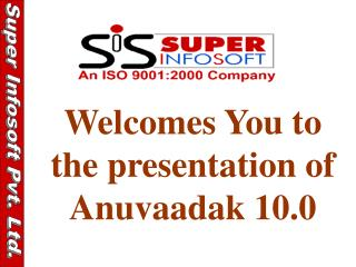 Welcomes You to the presentation of Anuvaadak 10.0