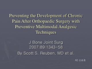 J Bone Joint Surg 2007;89:1343-58 By Scott S. Reuben, MD et al.