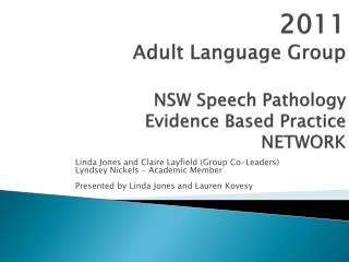 2011 Adult Language Group  NSW Speech Pathology   Evidence Based Practice NETWORK