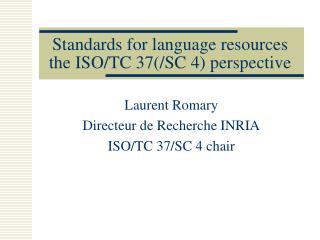 Standards for language resources the ISO/TC 37(/SC 4) perspective
