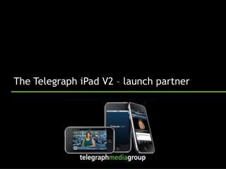 The Telegraph iPad V2 – launch partner