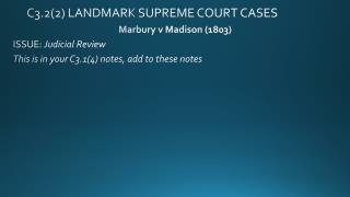 C3.2(2) LANDMARK SUPREME COURT CASES