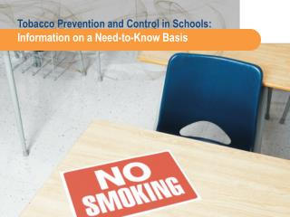 Tobacco Prevention and Control in Schools: Information on a Need-to-Know Basis