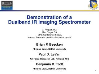 Demonstration of a Dualband IR imaging Spectrometer