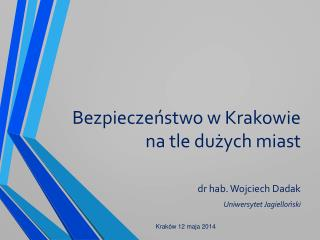 Bezpieczeństwo w Krakowie na tle dużych miast