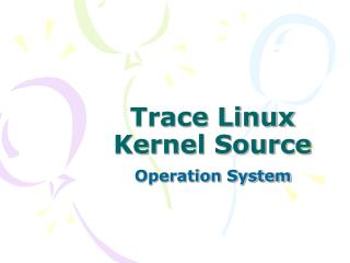 Trace Linux Kernel Source