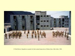 13 Field Survey Squadron re parade for their annual inspection at Falaise lines, little Aden. 1964.