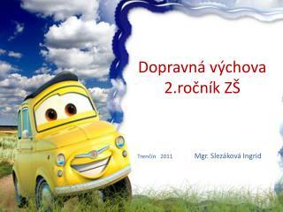 Dopravná výchova  2.ročník ZŠ