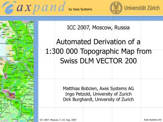 Matthias Bobzien, Axes Systems AG Ingo Petzold, University of Zurich