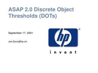 ASAP 2.0 Discrete Object Thresholds (DOTs)