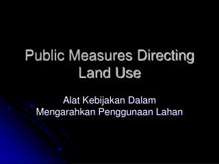 Public Measures Directing Land Use