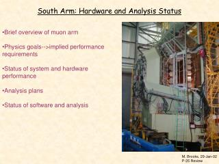 South Arm: Hardware and Analysis Status