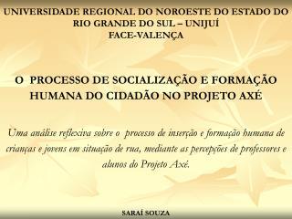 UNIVERSIDADE REGIONAL DO NOROESTE DO ESTADO DO RIO GRANDE DO SUL – UNIJUÍ FACE-VALENÇA