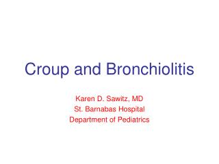 Croup and Bronchiolitis