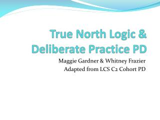 True North Logic & Deliberate Practice PD