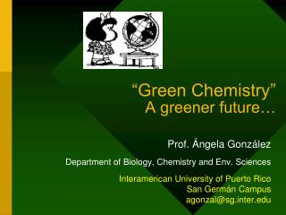 """Green Chemistry"" A greener future…"