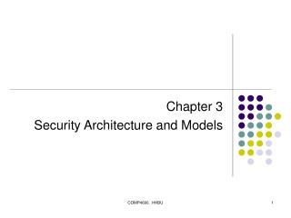 Chapter 3 Security Architecture and Models