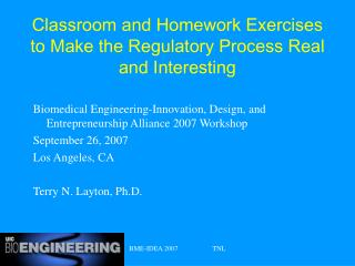 Classroom and Homework Exercises to Make the Regulatory Process Real and Interesting