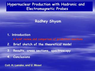 Hypernuclear Production with Hadronic and              Electromagnetic Probes