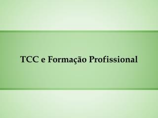 TCC e Formação Profissional